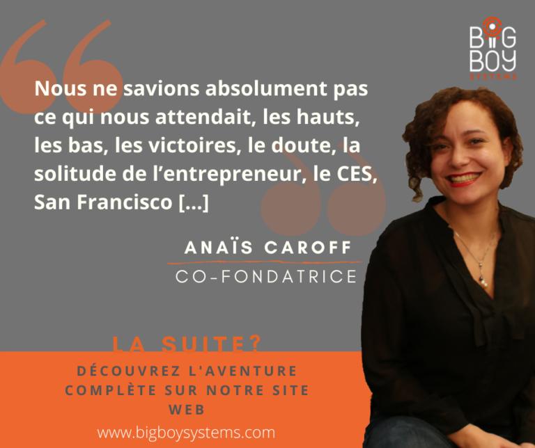 Anaïs Caroff, co-fondatrice de Big Boy Systems, nous raconte son parcours