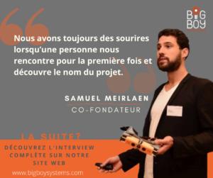 Samuel Meirlaen, co-fondateur de Big Boy Systems, se dévoile